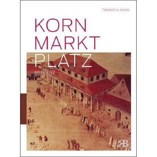 Thomas Klagian - Kornmarktplatz Bregenz - Preis vom 21.06.2021 04:48:19 h