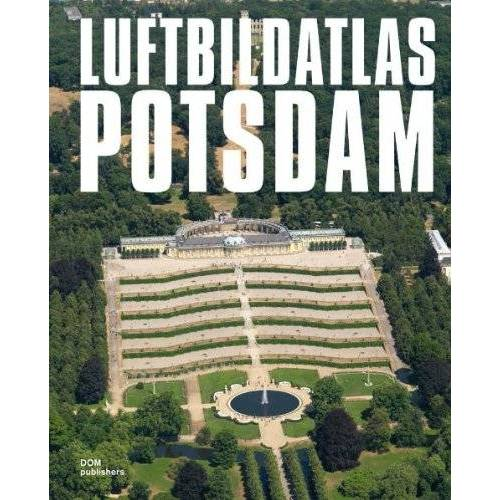 Mandy Kasek - Luftbildatlas Potsdam - Preis vom 19.06.2021 04:48:54 h