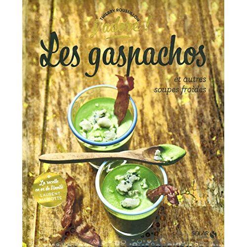 - Les gaspachos et autres soupes froides - Preis vom 23.07.2021 04:48:01 h