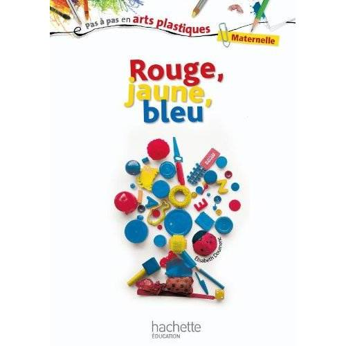 Elisabeth Doumenc - Rouge, jaune, bleu : Maternelle - Preis vom 20.06.2021 04:47:58 h