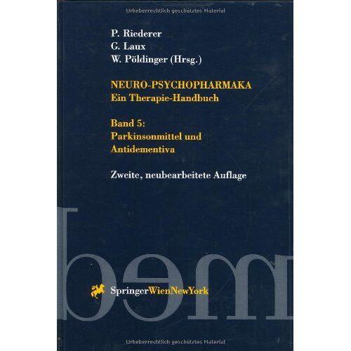 P. Riederer - Neuro-Psychopharmaka Ein Therapie-Handbuch: Parkinsonmittel und Antidementiva - Preis vom 17.05.2021 04:44:08 h