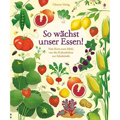 Emily Bone - So wächst unser Essen!: Vom Korn zum Mehl, von der Kakaobohne zur Schokolade - Preis vom 11.06.2021 04:46:58 h