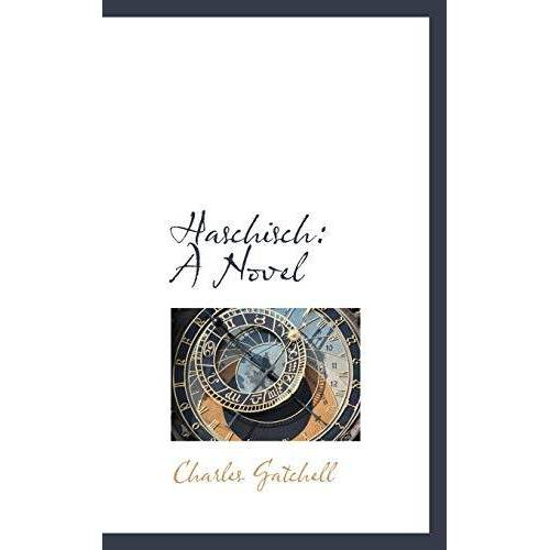 Charles Gatchell - Haschisch: A Novel - Preis vom 17.06.2021 04:48:08 h