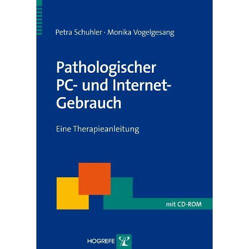 Petra Schuhler - Pathologischer PC und Internet-Gebrauch: Eine Therapieanleitung - Preis vom 15.10.2021 04:56:39 h