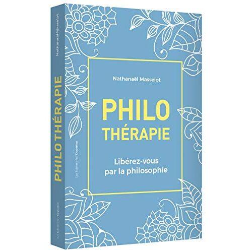 - Philothérapie : Libérez-vous par la philosophie - Preis vom 17.06.2021 04:48:08 h