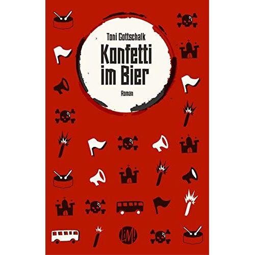 Toni Gottschalk - Konfetti im Bier: Roman - Preis vom 19.06.2021 04:48:54 h