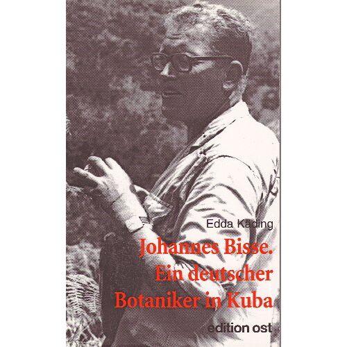 Edda Käding - Johannes Bisse. Ein deutscher Botaniker in Kuba - Preis vom 30.07.2021 04:46:10 h
