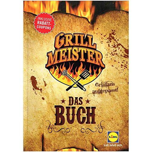 Herausgeber: Lidl Dienstleistung Neckarsulm - Grillmeister. Das Buch. Grillfans aufgepasst! - Preis vom 22.06.2021 04:48:15 h