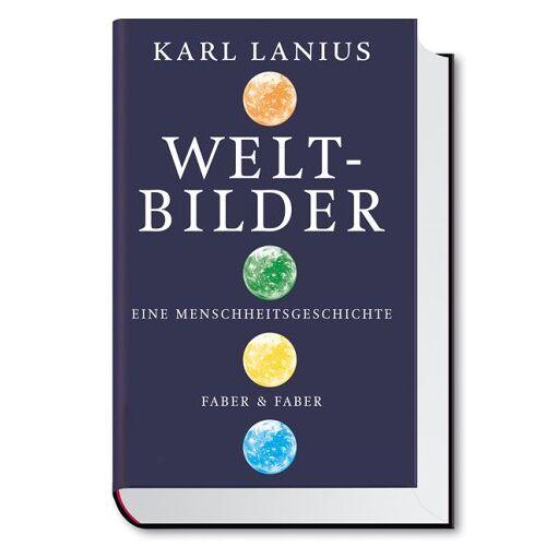 Karl Lanius - Weltbilder. Eine Menschheitsgeschichte - Preis vom 09.06.2021 04:47:15 h