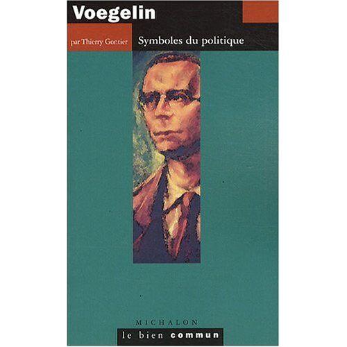 Thierry Gontier - Voegelin : Symboles du politique - Preis vom 15.09.2021 04:53:31 h
