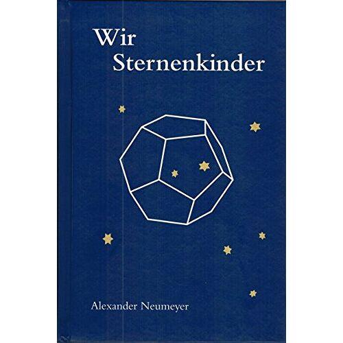 Alexander Neumeyer - Wir Sternenkinder: Das Dodekaeder - Preis vom 30.07.2021 04:46:10 h