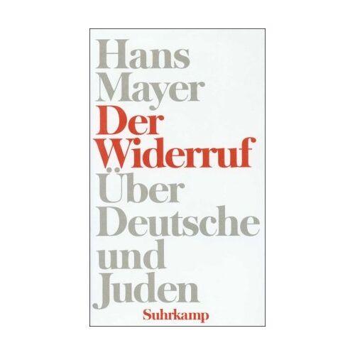 Hans Mayer - Der Widerruf: Über Deutsche und Juden - Preis vom 22.06.2021 04:48:15 h