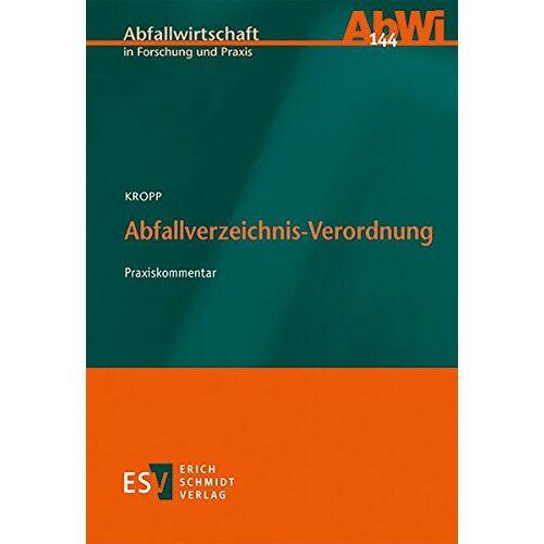Kropp, Dr. Olaf - Abfallverzeichnis-Verordnung: Praxiskommentar (Abfallwirtschaft in Forschung und Praxis, Band 144) - Preis vom 09.06.2021 04:47:15 h