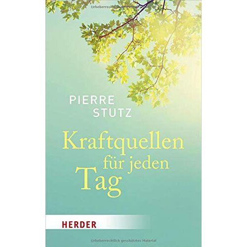 Pierre Stutz - Kraftquellen für jeden Tag: Ein Lesebuch - Preis vom 16.10.2021 04:56:05 h