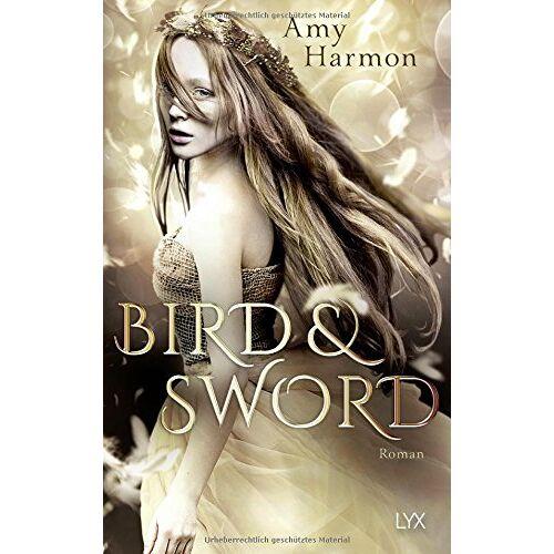 Amy Harmon - Bird and Sword (Bird-and-Sword-Reihe, Band 1) - Preis vom 21.06.2021 04:48:19 h