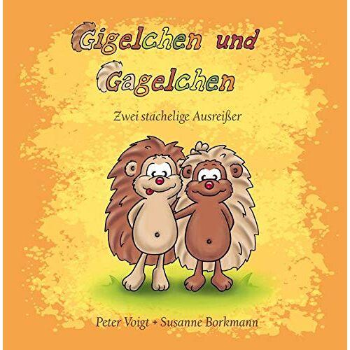 Peter Voigt - Gigelchen und Gagelchen: Zwei stachelige Ausreißer - Preis vom 09.06.2021 04:47:15 h