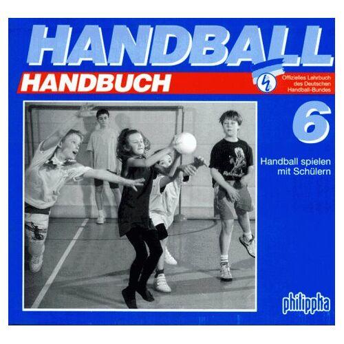 Hans-Peter Oppermann - Handball-Handbuch, 6 Bde., Bd.6, Handball spielen mit Schülern - Preis vom 23.10.2021 04:56:07 h