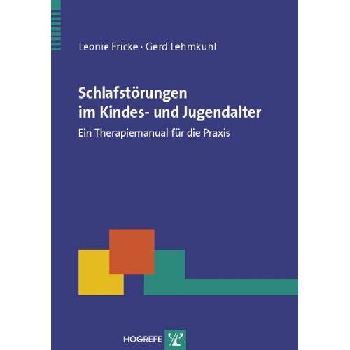 Leonie Fricke - Schlafstörungen im Kindes- und Jugendalter: Ein Therapiemanual für die Praxis - Preis vom 17.06.2021 04:48:08 h