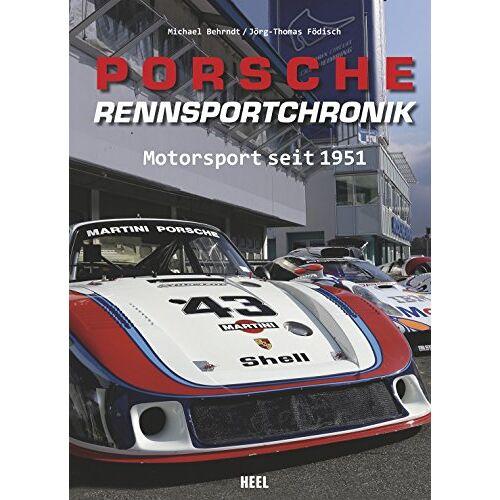 Michael Behrndt - Porsche-Rennsportchronik: Motorsport seit 1951 - Preis vom 17.06.2021 04:48:08 h