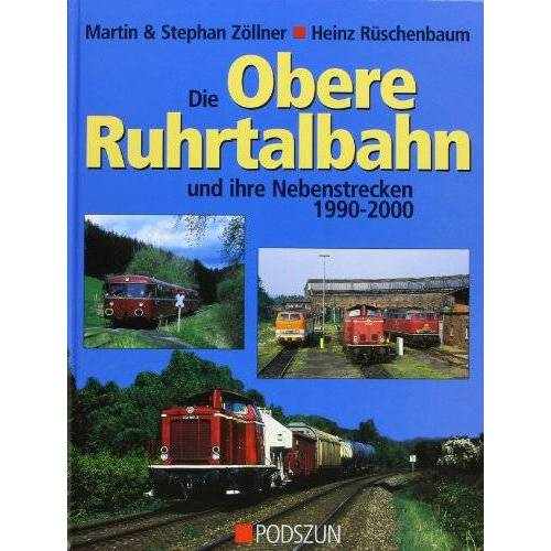 Martin Zöllner - Die obere Ruhrtalbahn und ihre Nebenstrecken - Preis vom 15.06.2021 04:47:52 h