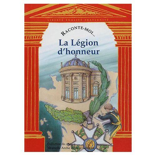 Aliette Desclée de Maredsous - Raconte-moi... La Légion d'honneur - Preis vom 19.06.2021 04:48:54 h