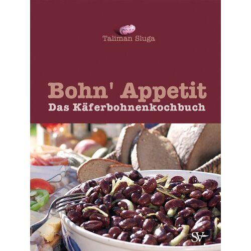 Sluga, Taliman E. - bohn' appetit: Das Käferbohnen-Kochbuch - Preis vom 13.06.2021 04:45:58 h