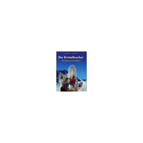Georg Kandutsch - Die Kristallsucher, 2 Bde., Bd.2, Ein Gang durch Jahrmillionen - Preis vom 13.06.2021 04:45:58 h