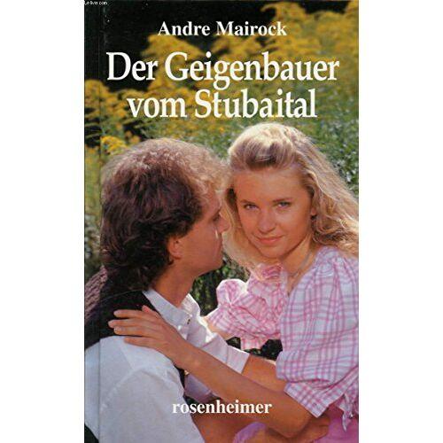 Andre Mairock - DER GEIGENBAUER OM STUBAITAL - Preis vom 20.06.2021 04:47:58 h