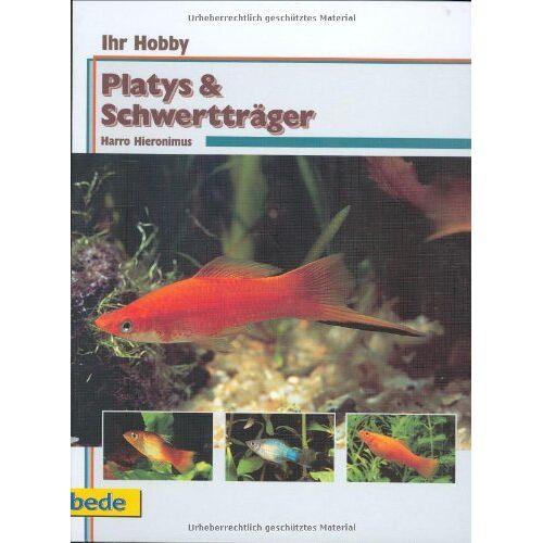 Harro Hieronimus - Platys & Schwertträger, Ihr Hobby - Preis vom 13.06.2021 04:45:58 h