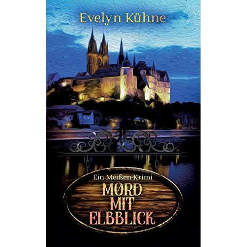 Evelyn Kühne - Mord mit Elbblick: Ein Meißen-Krimi (Ein Fall für Winter und Stier) - Preis vom 09.06.2021 04:47:15 h
