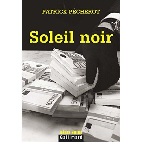 Patrick Pécherot - Soleil noir - Preis vom 11.06.2021 04:46:58 h