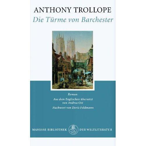 Anthony Trollope - Die Türme von Barchester: Roman - Preis vom 16.06.2021 04:47:02 h