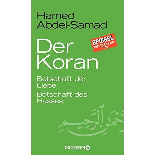 Hamed Abdel-Samad - Der Koran: Botschaft der Liebe. Botschaft des Hasses - Preis vom 20.10.2021 04:52:31 h