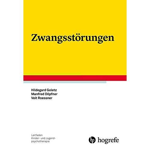 Hildegard Goletz - Zwangsstörungen (Leitfaden Kinder- und Jugendpsychotherapie) - Preis vom 02.08.2021 04:48:42 h