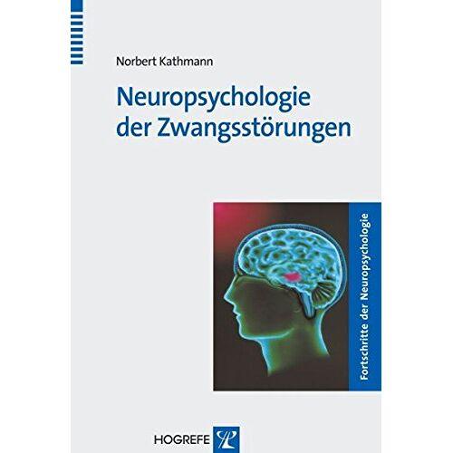 Norbert Kathmann - Neuropsychologie der Zwangsstörungen (Fortschritte der Neuropsychologie) - Preis vom 15.06.2021 04:47:52 h