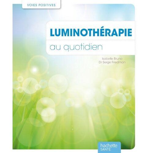 Isabelle Bruno - Luminothérapie au quotidien - Preis vom 01.08.2021 04:46:09 h