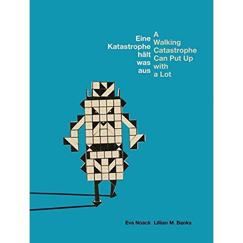 Eva Noack - Eine Katastrophe hält was aus / A Walking Catastrophe Can Put Up with a Lot: (Deutsch/Englisch) - Preis vom 19.06.2021 04:48:54 h