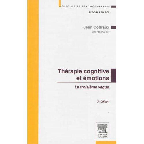 Jean Cottraux - Thérapie cognitive et émotions : La troisième vague - Preis vom 15.10.2021 04:56:39 h