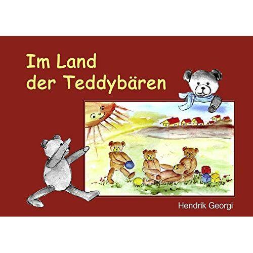 Hendrik Georgi - Im Land der Teddybären - Preis vom 23.07.2021 04:48:01 h