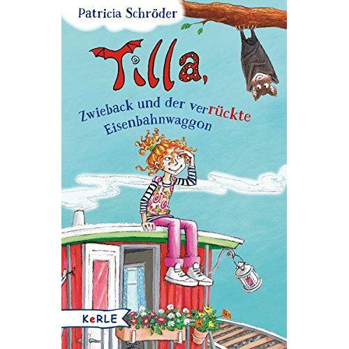 Patricia Schröder - Tilla, Zwieback und der verrückte Eisenbahnwaggon - Preis vom 19.06.2021 04:48:54 h