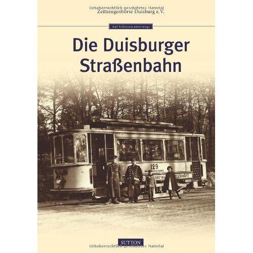 Zeitzeugenbörse Duisburg e.V. - Die Duisburger Straßenbahn - Preis vom 12.06.2021 04:48:00 h