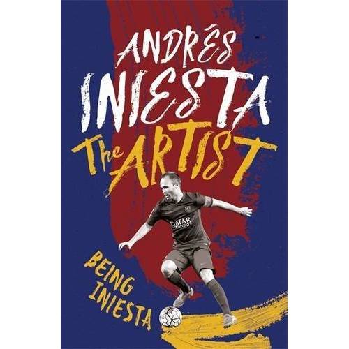 Andrés Iniesta - The Artist: Being Iniesta - Preis vom 17.06.2021 04:48:08 h