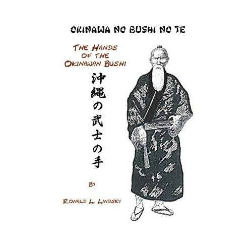 Lindsey, Mr Ronald L - Okinawa No Bushi No Te The Hands Of The Okinawan Bushi - Preis vom 12.06.2021 04:48:00 h