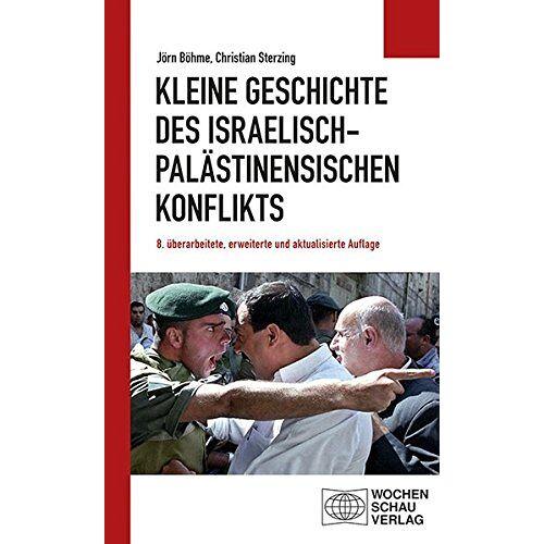 Jörn Böhme - Kleine Geschichte des israelisch-palästinensischen Konflikts - Preis vom 15.06.2021 04:47:52 h