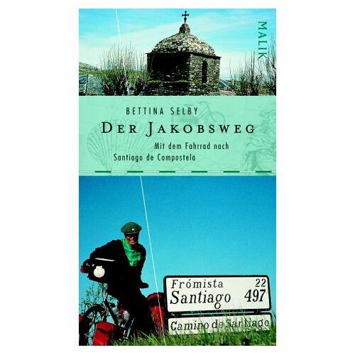 Bettina Selby - Der Jakobsweg: Mit dem Fahrrad nach Santiago de Compostela - Preis vom 18.06.2021 04:47:54 h