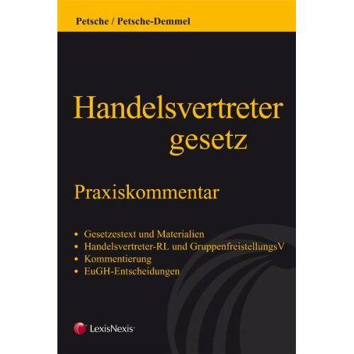 Alexander Petsche - Handelsvertretergesetz: Praxiskommentar - Preis vom 17.06.2021 04:48:08 h