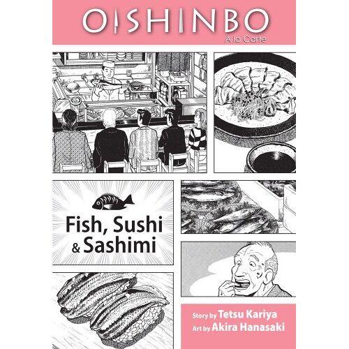 Tetsu Kariya - Oishinbo: Fish, Sushi and Sashimi: A la Carte (Oishinbo: a la Carte) - Preis vom 20.06.2021 04:47:58 h