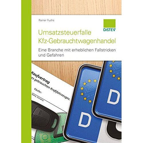 Rainer Fuchs - Umsatzsteuerfalle Kfz-Gebrauchtwagenhandel - Preis vom 17.06.2021 04:48:08 h