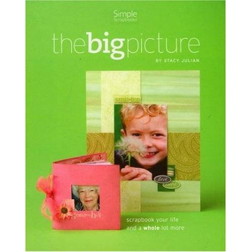 Stacy Julian - Scrapbooking the Big Picture - Preis vom 14.06.2021 04:47:09 h