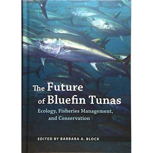 Block, Barbara A. - Block, B: Future of Bluefin Tunas - Preis vom 11.06.2021 04:46:58 h